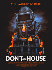 """DON'T GO IN THE HOUSE"" 18X24 MATTE FINISH POSTER PRINT"