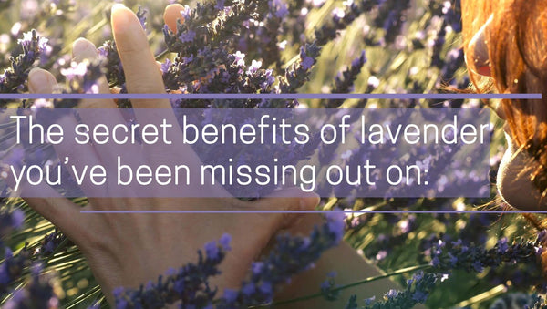 The secret benefits of lavender you've been missing out on