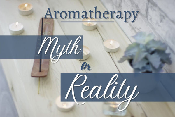 Aromatherapy – Myth Or Reality?