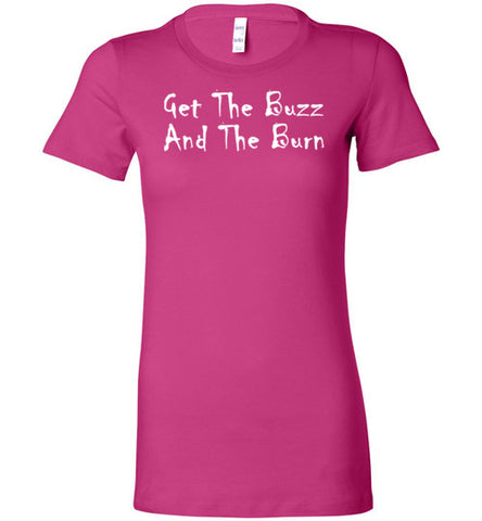 GLPC Women's  Get The Buzz And The Burn T-ShirtS
