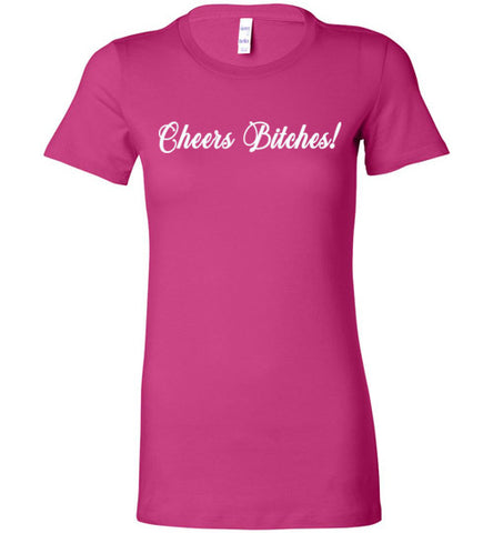 GLPC Women's  Cheers Bitches! T-Shirt