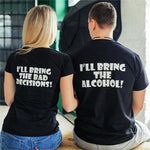 Bring Alcohol & Bad Decision Shirts Couples Matching Shirts Funny Shirts Party Shirts Couple Gift Valentine Lovers
