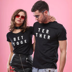 Better Together Matching T-Shirts for Couples His & Hers T-shirts Lovers Clothes Honeymoon T Shirt Valentine Wedding Gift