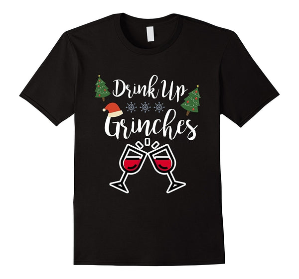 Drink Up Grinches Funny Christmas Party T-Shirt Men and Women - mydealsite