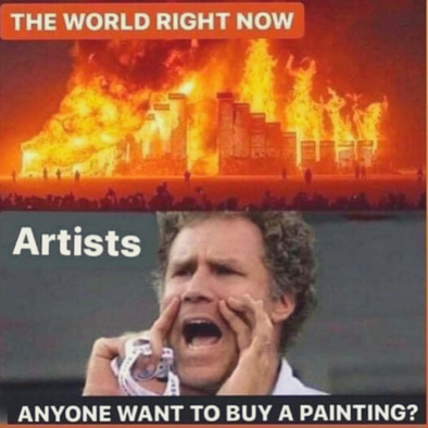 The World is Burning. Does anyone want to buy a painting?!