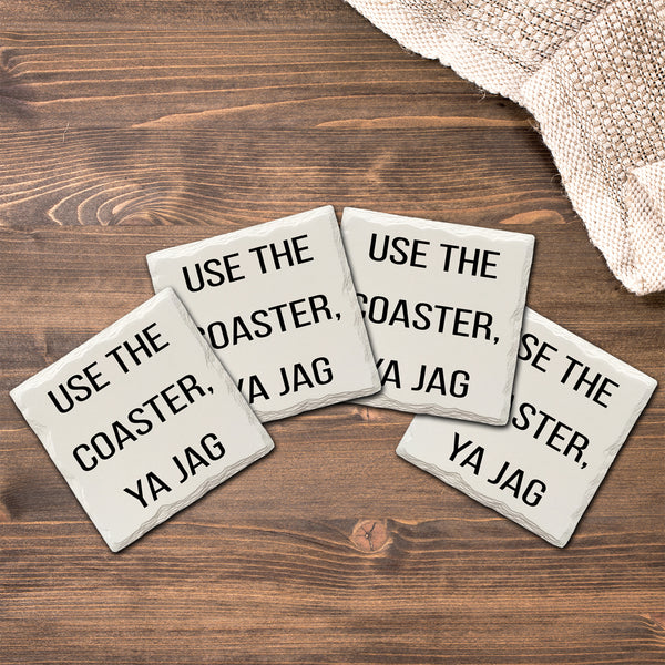 Use The Coaster, Ya Jag | Drink Coasters