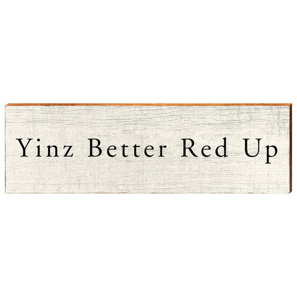 Yinz Better Red Up-YINZERshop.com