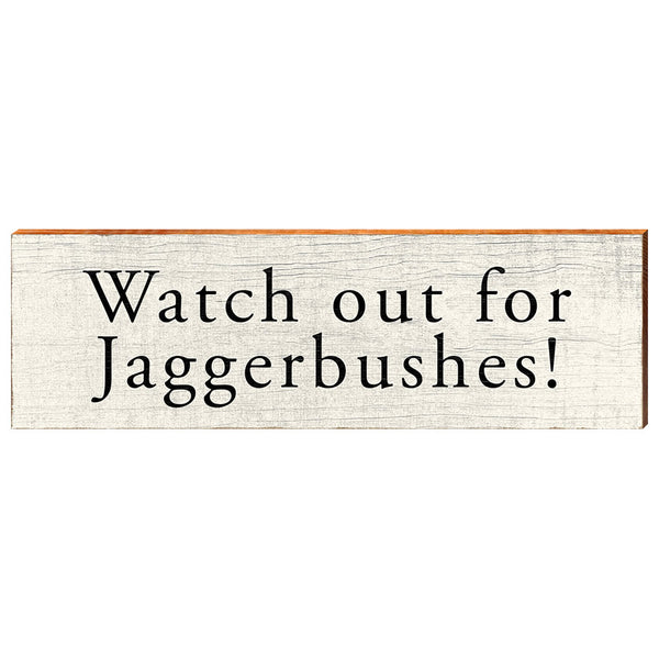 Watch out for Jaggerbushes!-YINZERshop.com
