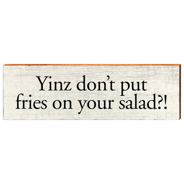 Yinz don't put fries on your salad?!-YINZERshop.com