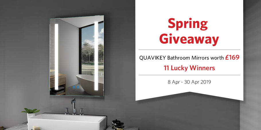 Spring Bathroom Giveaway Contest! - Win QUAVIKEY Bathroom Mirrors Worth £169!