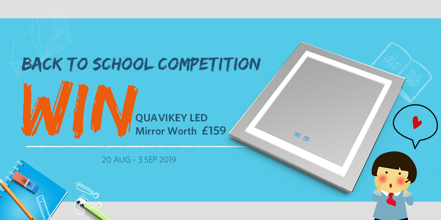 Back To School Competition 2019 - Win QUAVIKEY LED Mirrors Worth £159!