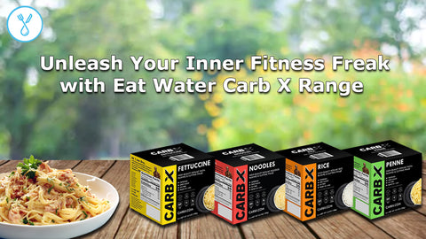Unleash Your Inner Fitness Freak with Eat Water Carb X Range