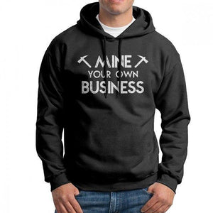 Hoodie - Mine your own business - Crypto merchandise gift idea