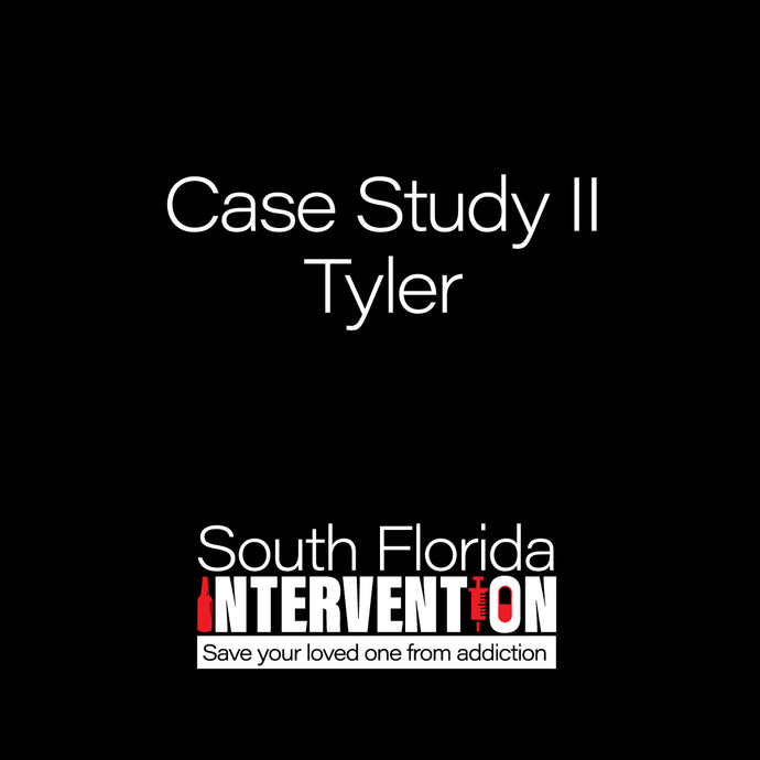 Addiction Intervention Case Study II - Tyler