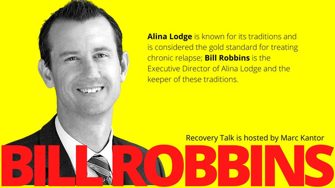 Recovery Talk with Alina Lodge Addiction Treatment Center's Executive Director Bill Robins