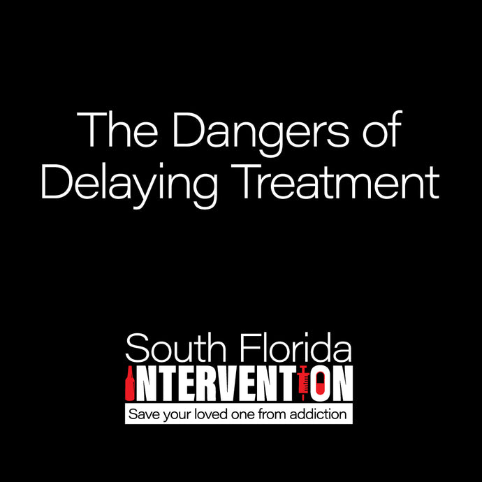 Dangers of Delaying Addiction Treatment