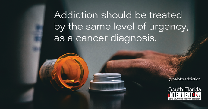 Addiction Should Be Treated at the Same Level of Urgency, as a Cancer Diagnosis