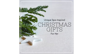 2019 Christmas Gift Ideas: Unique Spa Inspired Treats Specially for Her