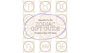 36 Gorgeous Pampering Spa Gift Ideas To Shop, Based On Her Zodiac Sign