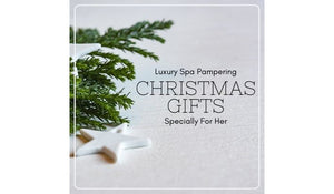 2020 Christmas Gift Guide: Unique Luxury Spa Pampering Gifts She'll Love