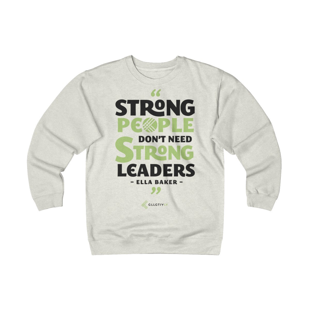Ella Baker - Strong People Don't Need Strong Leaders - Unisex Heavyweight Fleece Crew