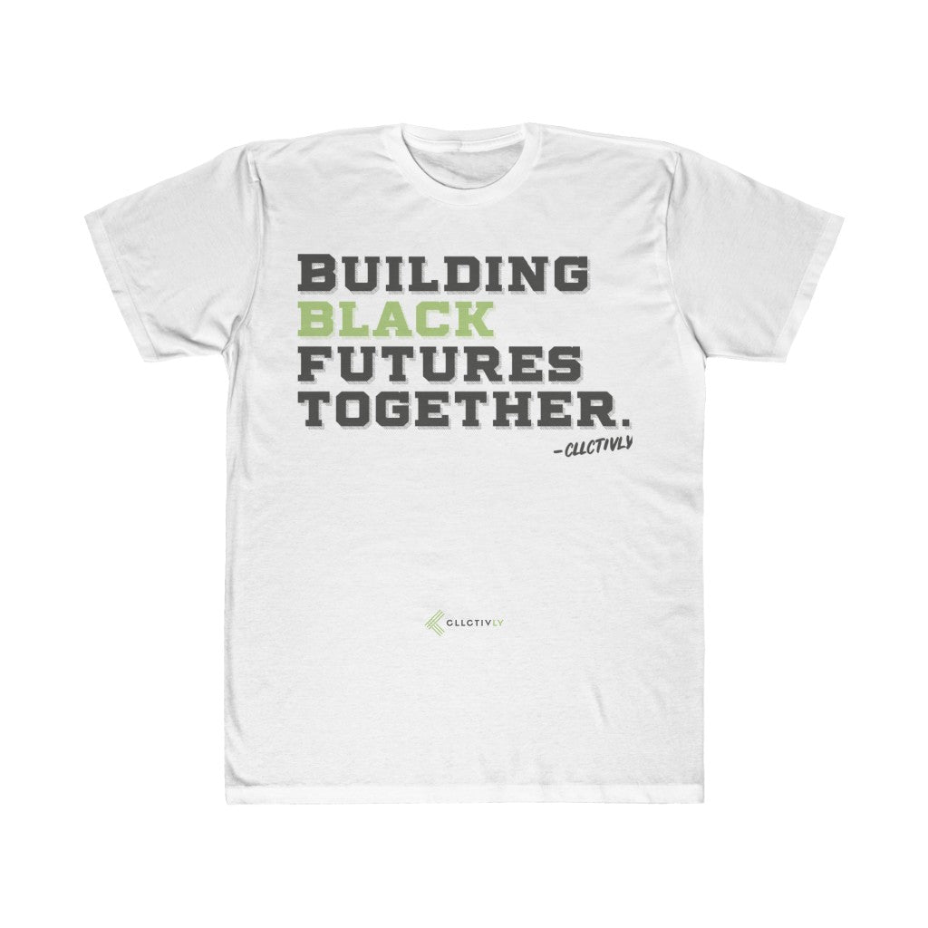 Building Black Futures Together - Unisex Fitted Tee
