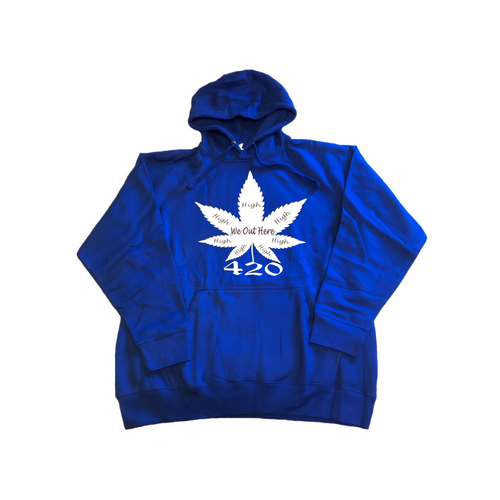 We Out Here High 420 Hoodie - Blue