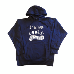 """I See You Lookin"" Hoodie - Navy Blue"
