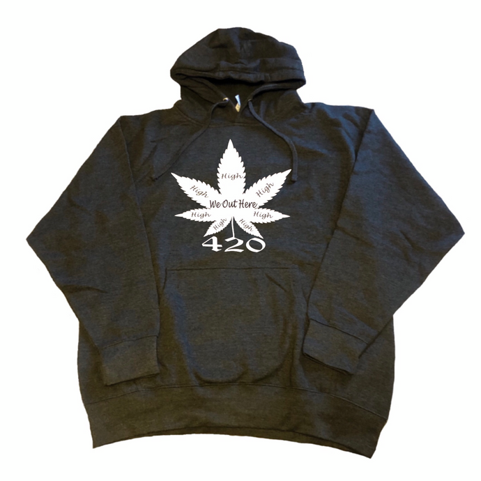 We Out Here High 420 Hoodie - Charcoal Grey