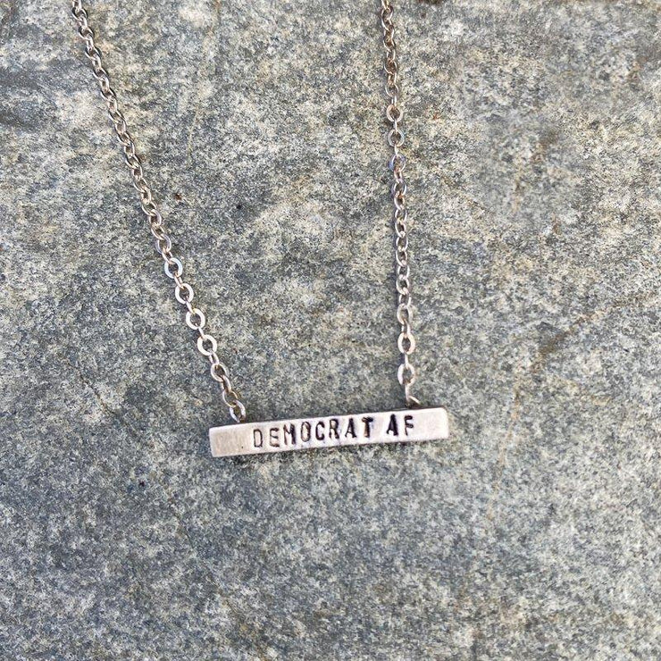 Democrat Af Tiny Mantra Necklace - by Chocolate And Steel - Elisa B.