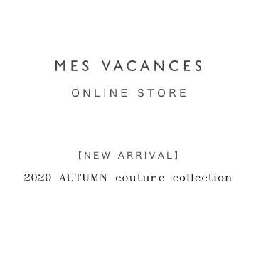 【NEW ARRIVAL】<br>2020 AUTUMN couture collection