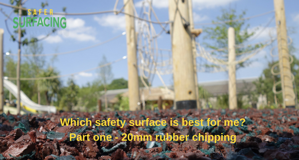 Which safety surface is best for me? – part one 20mm rubber chipping
