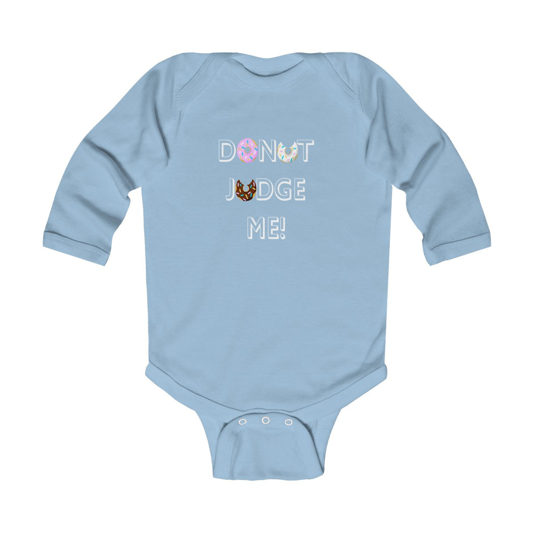 Infant Long Sleeve Donut Judge Me Bodysuit by Hannah's House Designs