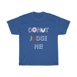 Donut Judge Me Graphic T By Hannah's House Designs