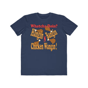 "Men's Lightweight ""Hangin Bangin N Chicken Wangin"" Fashion Tee"
