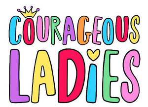 Courageous Ladies