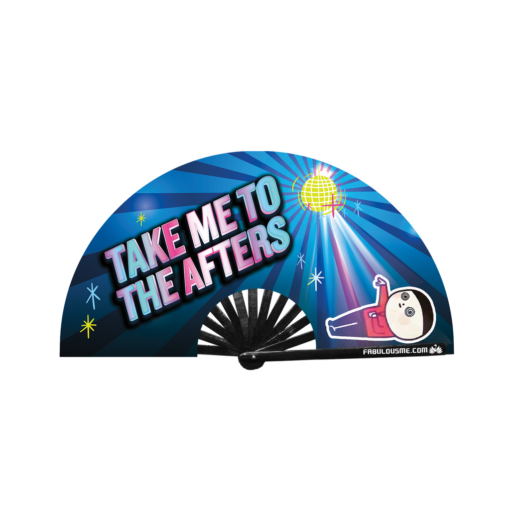 Take Me To The Afters Fan (UV Glow)