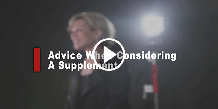 Advice When Considering a Supplement