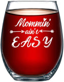 Mommin' Ain't Easy Funny Wine Glass for Women, Mommy Birthday or Mothers Idea for Her, Best Friend, Unique Birthday Present for New Moms, for Wife From Husband, Kids, Mom 15oz