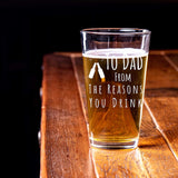 To Dad From the Reasons You Drink Funny Father's Beer Glass 16oz Pint Beer Glass