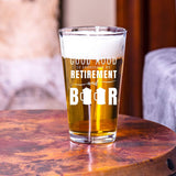 Today's Good Mood Is Sponsored By Retirement And Beer Funny Retirement For Men 16oz Pint Beer Glass