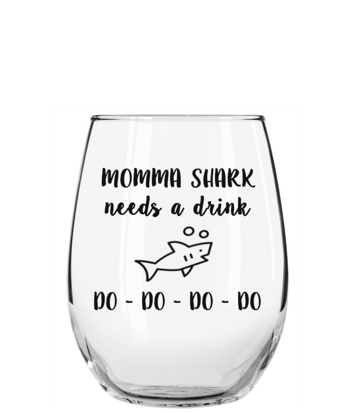 Momma Shark Needs a Drink
