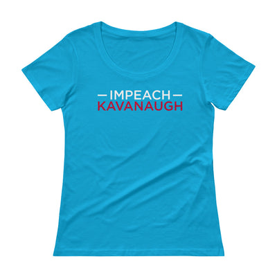 "Ladies' ""Impeach Kavanaugh"" Scoopneck T-Shirt"