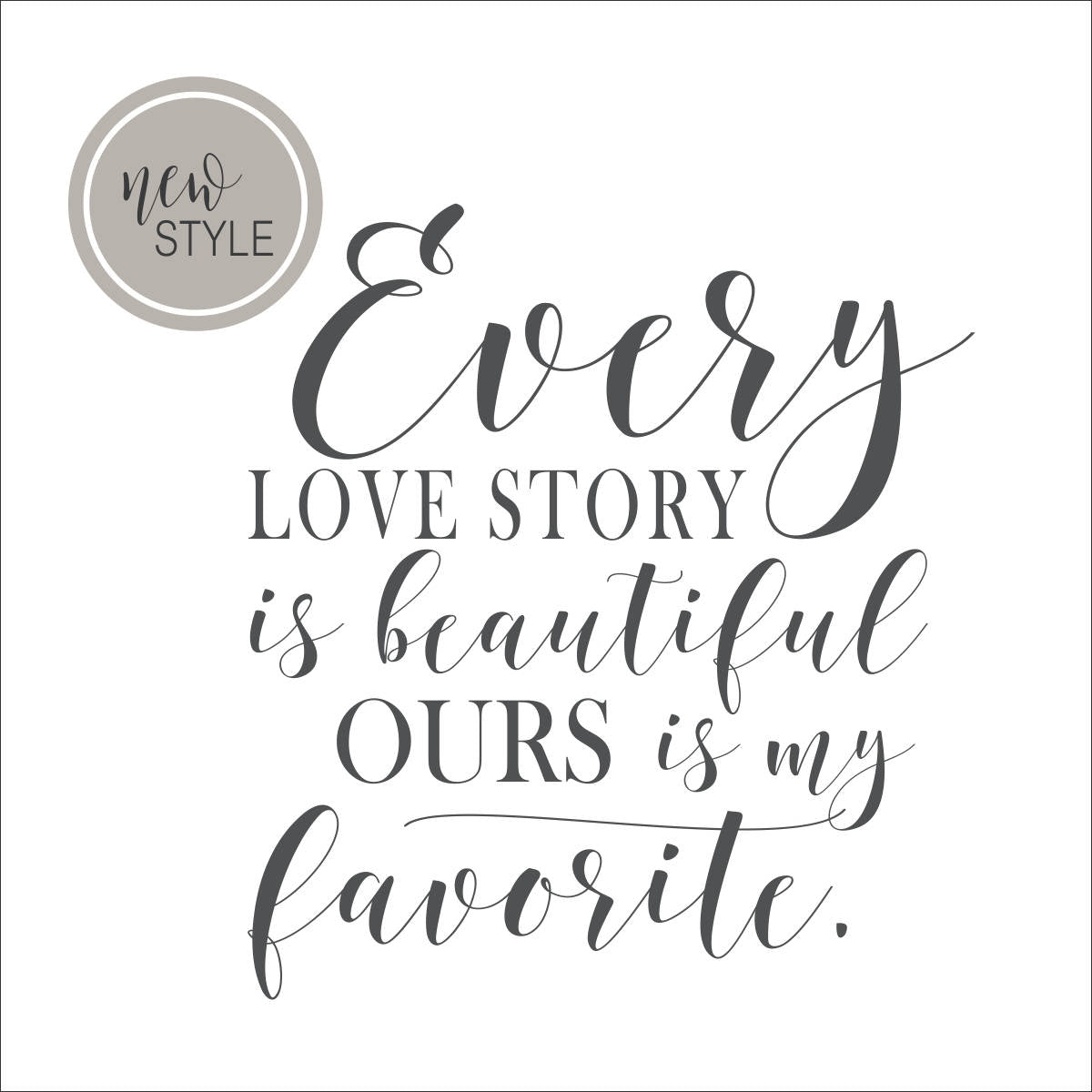 Every Love Story is Beautiful but Ours is My Favorite Wall Decal | Wedding Gift | Anniversary Gift