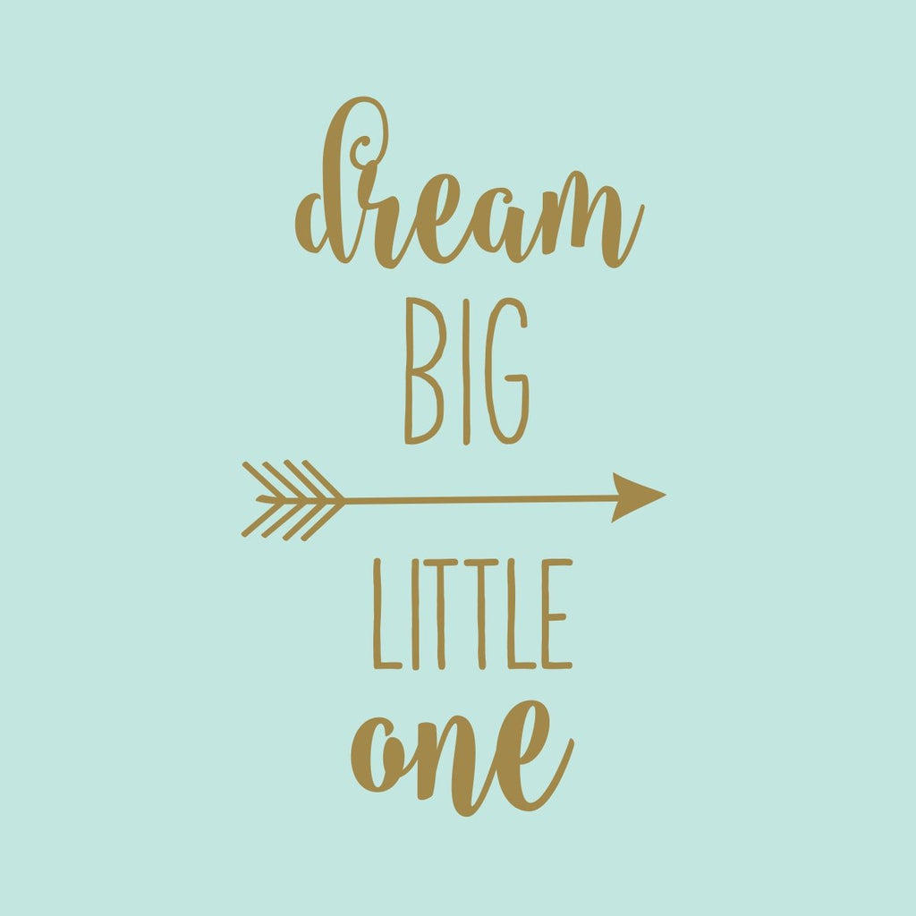 Dream Big Little One Wall Decal | Nursery Decor
