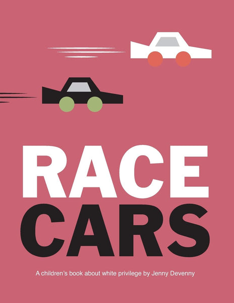 Race Cars - A Children's Book About White Privilege Hardcover Book