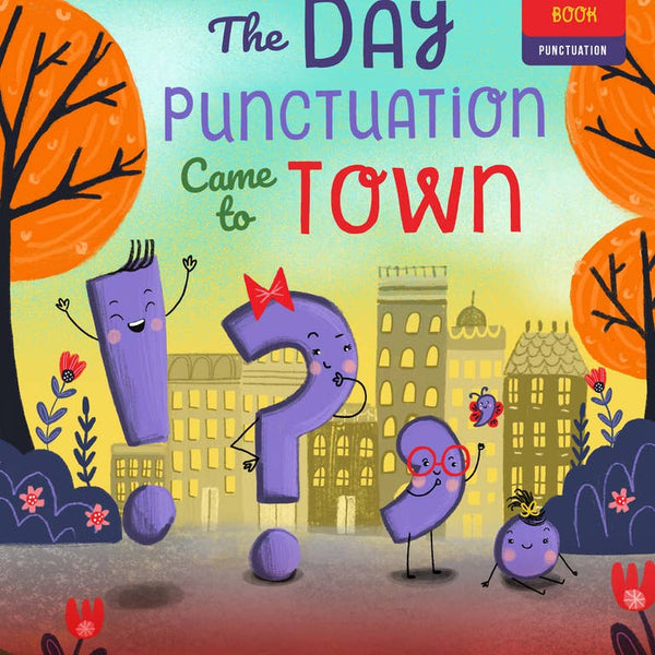 The Day Punctuation Came to Town - Hardback Book - Two Little Birds Boutique