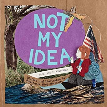 Not My Idea - A Book About Whiteness - Hardcover - Two Little Birds Boutique