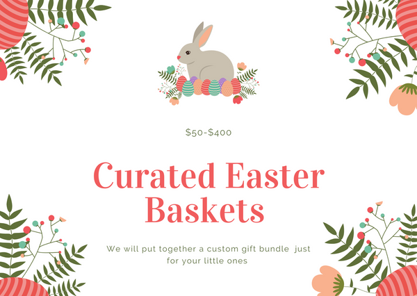 Curated Easter Baskets - Two Little Birds Boutique