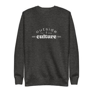 """Outside For The Culture"" Unisex Sweatshirt"